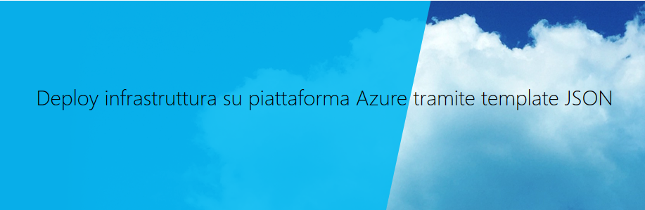 Microsoft Azure: deploy di infrastrutture con template JSON. Il Webinar