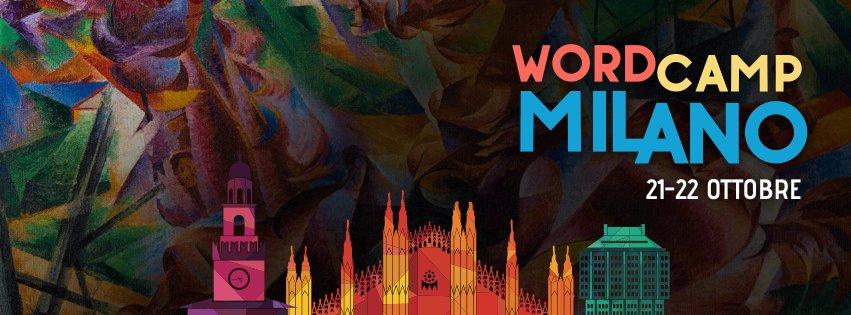 WordPress è in scena al WordCamp di Milano, 21-22 ottobre 2016