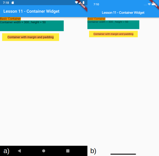 Visualizzazione del Container con le proprietà padding e margin definite e dei precedenti Container per a) Android e b) iOS