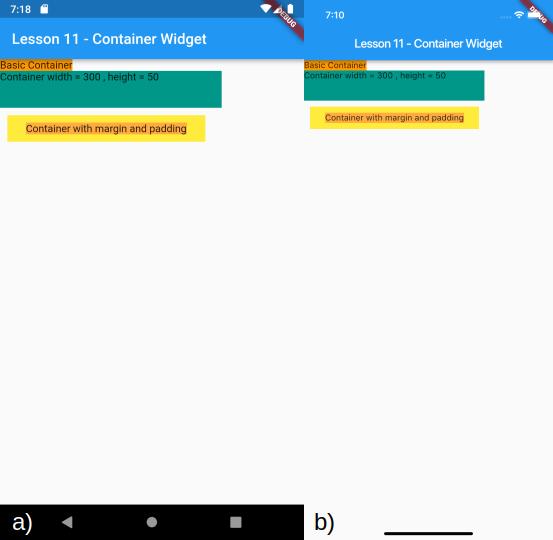 Visualizzazione del Container con le proprietà padding e margin definite e dei precedenti Container per a) Android e b) iOS