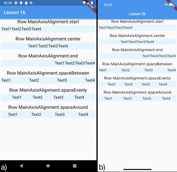 Diversi esempi di utilizzo della proprietà mainAxisAlignment per a) Android e b) iOS