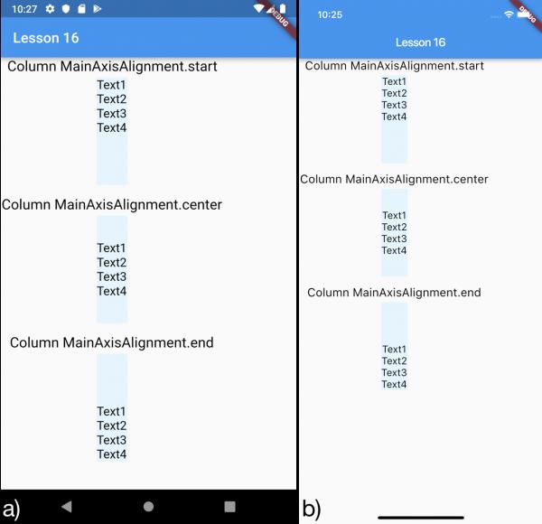 Utilizzo della proprietà mainAxisAlignment con il widget Column per a) Android e b) iOS