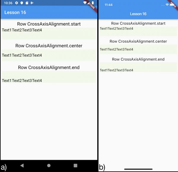 Utilizzo della proprietà crossAxisAlignment con il widget Row per a) Android e b) iOS