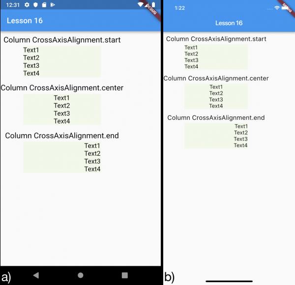 Utilizzo della proprietà crossAxisAlignment con il widget Column per a) Android e b) iOS