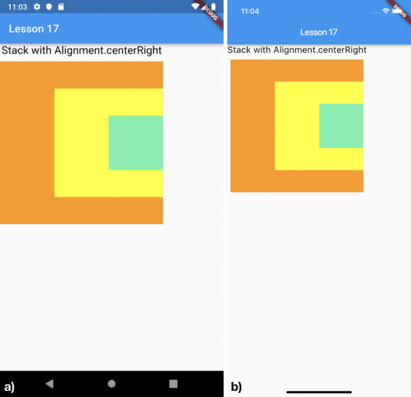 Utilizzo della proprietà alignment impostata a Alignment.centerRight per a) Android e b) iOS