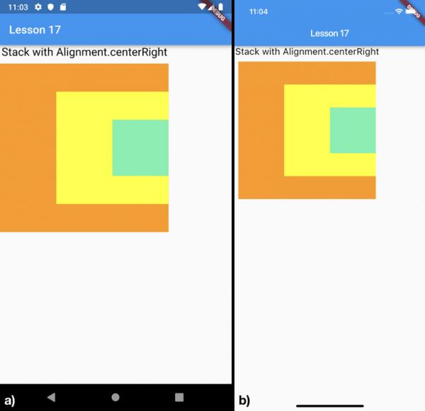 Utilizzo della proprietà alignment impostata a Alignment.centerRight per a) Android e b) iOS
