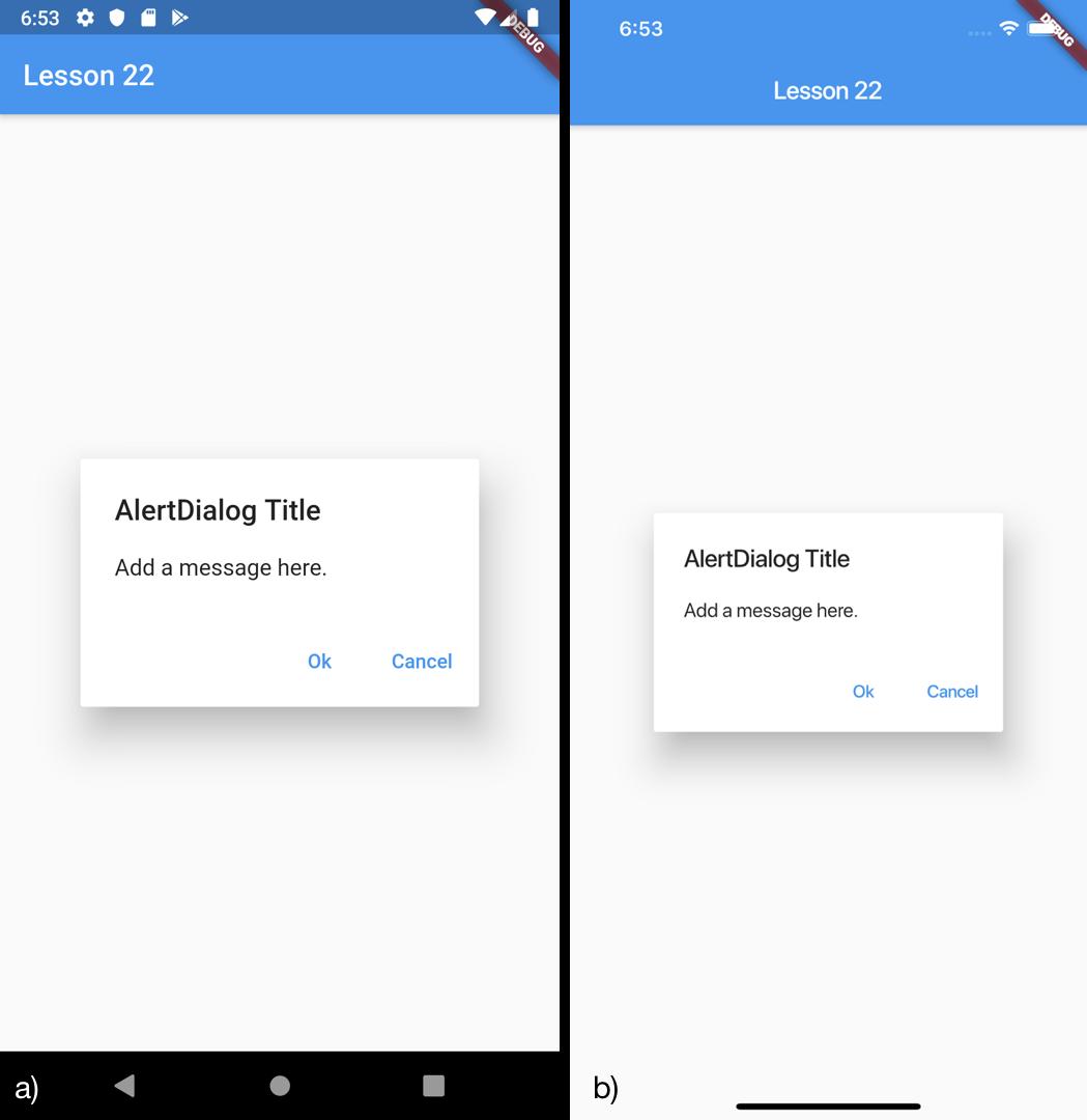 Esempio di un AlertDialog con due azioni per a) Android b) iOS